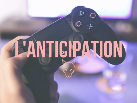 L'ANTICIPATION