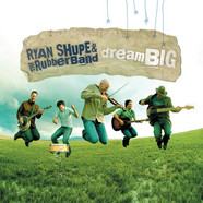2005-shupe-dream-big-cover.jpg