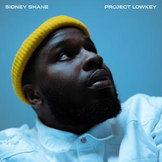 Sidney Shane - Project Lowkey
