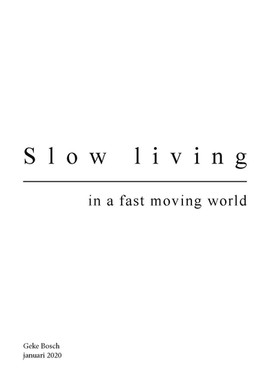Slow living in a fast moving world