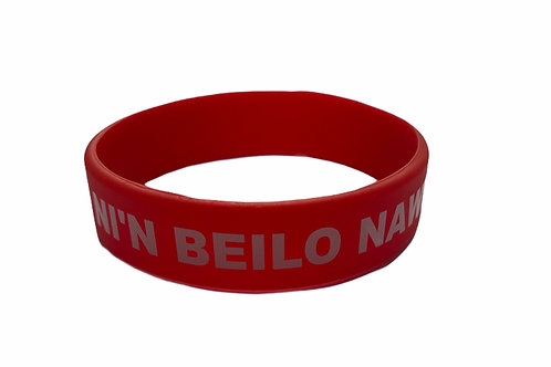 Wrist band plant 'NI'N BEILO NAWR!'