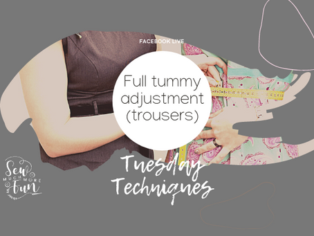 1.14 Full Tummy Adjustments (Trousers)