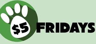 $5 Fridays!