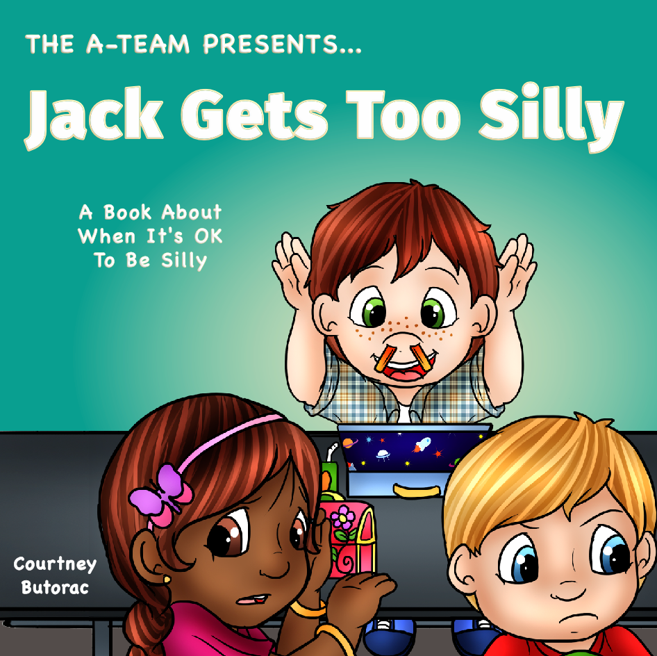The A-Team Presents: Jack Gets Too Silly, Social Emotional Learning, SEL