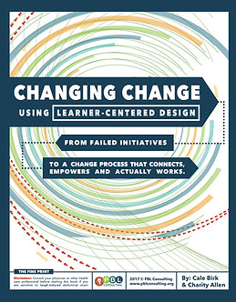 CHANGING CHANGE USING LEARNER CENTERED DESIGN