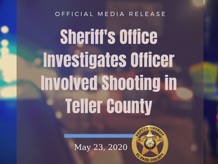 El Paso County Sheriff's Office Investigates Officer Involved Shooting in Teller County