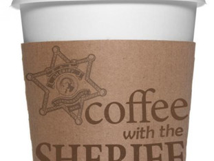 WANT COFFEE WITH THE SHERIFF?