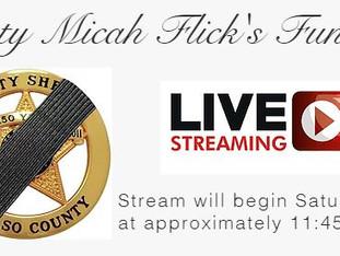 LIVE STREAM OF DEP. MICAH FLICK'S FUNERAL