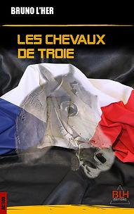 Les Chevaux de Troie - Bruno L'HER