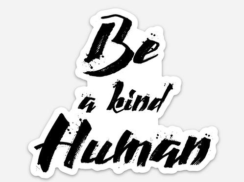 Be a kind Human Sticker