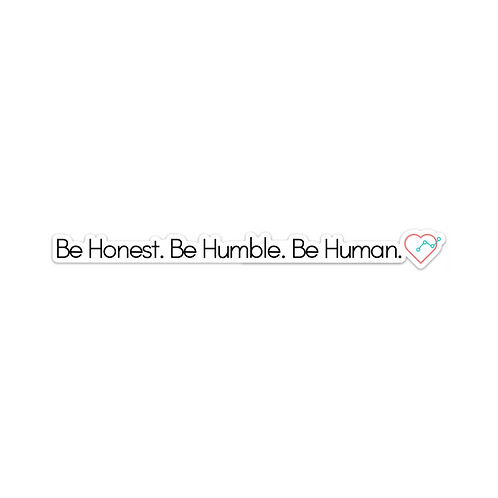 Be Honest. Be Humble. Be Human. Sticker