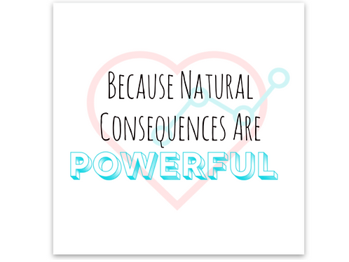 Because Natural Consequences Sticker