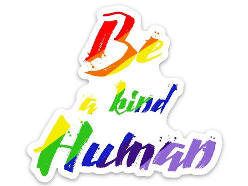 Be a kind Human Sticker - Rainbow Edition