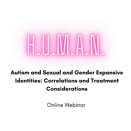 Autism and Sexual and Gender Expansive Identities Online Webinar