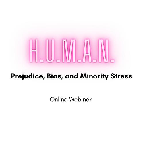 Prejudice, Bias, and Minority Stress - Online Webinar