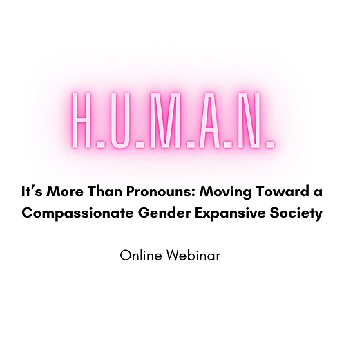 It's More Than Pronouns: Moving Toward a Compassionate Gender Expansive Society