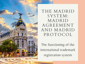 The Madrid System: Madrid Agreement and Madrid Protocol