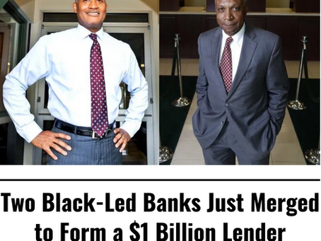 SHOPPEBLACK: Two Black Owned Banks Just Merged to Form a $1 Billion Lender, the Largest Black Owned