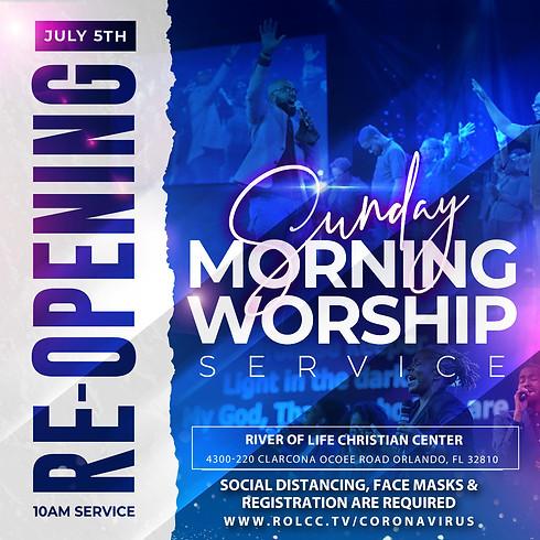 Re-Opening Sunday Morning Worship Service