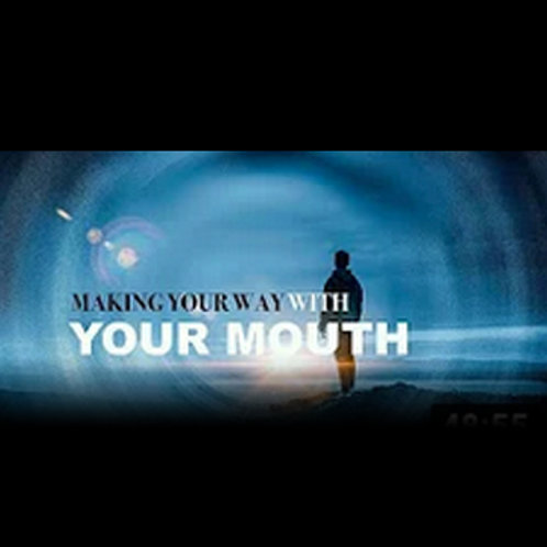 Making Your Way With Your Mouth - Part 1