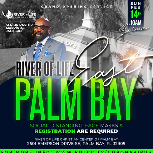 River of Life (EAST) - Palm Bay - Grand Opening