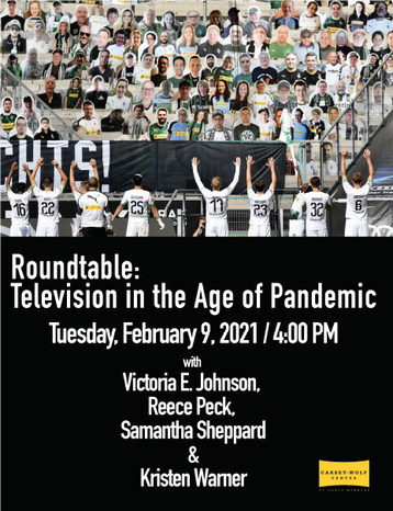 ROUNDTABLE: TELEVISION IN THE AGE OF PANDEMIC
