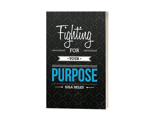 Fighting For Your Purpose