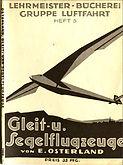 Lehrmeiste Bücherei Gruppe Luftfahrt Heft 5 Gleit und Segelflgzuege von E. Oserland 1938