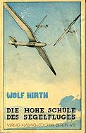Wolf Hirth Die hohe Schule des Segelflugs 1935