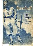 Groenhoff ich fliege mit und ohne Motor 1932