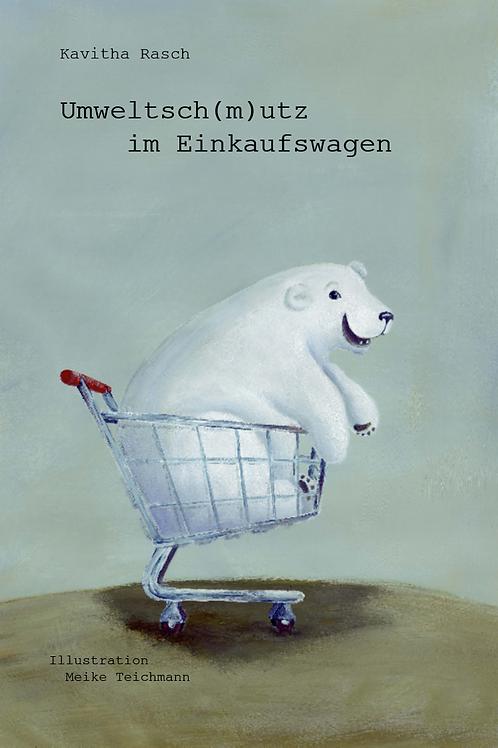 Umweltsch(m)utz im Einkaufswagen (Hardcover)