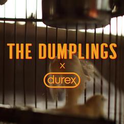 DUREX X THE DUMPLINGS