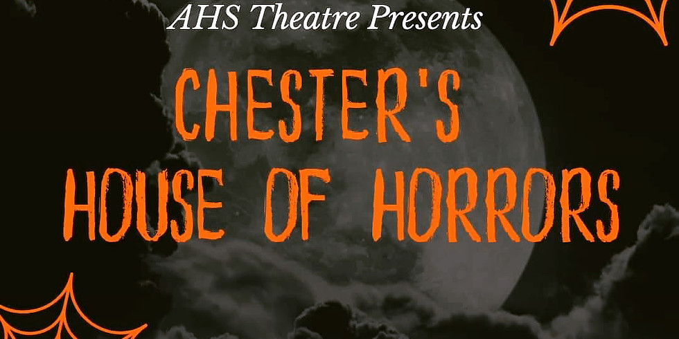Argyle High School Theatre-Chester's Hours of Horrors