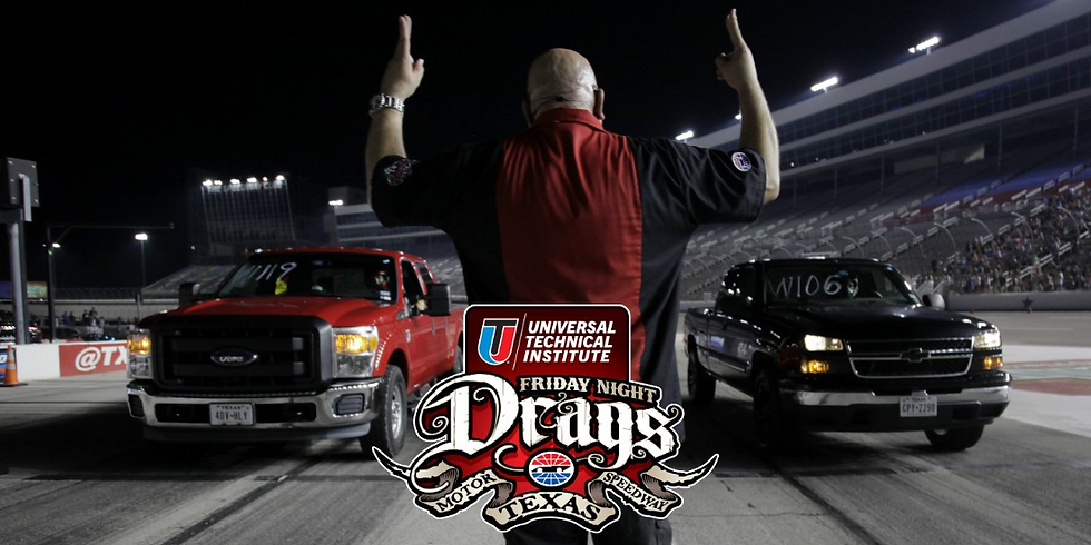 UNIVERSAL TECHNICAL INSTITUTE FRIDAY NIGHT DRAGS - ROUND 1