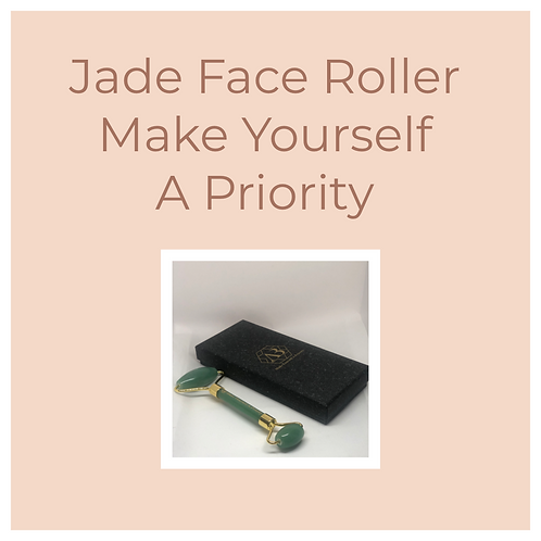 Jade Face Roller  / Make Yourself A Priority