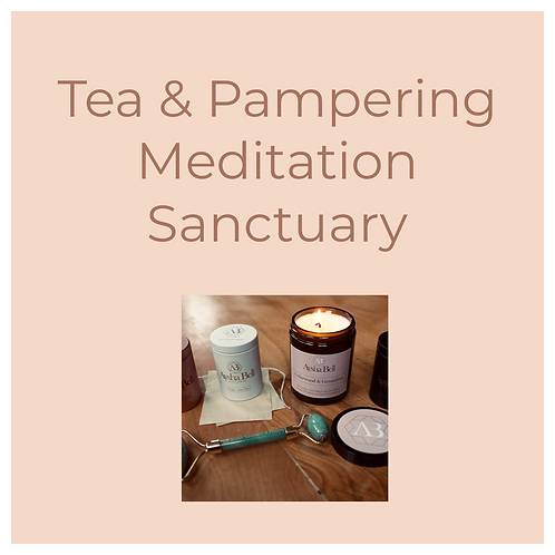 Tea and Pampering Meditation Sanctuary