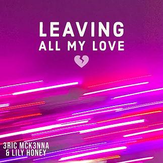 Leaving All My Love Cover Art.jpg