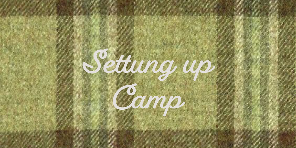 SETTING UP CAMP (REQUIRED)