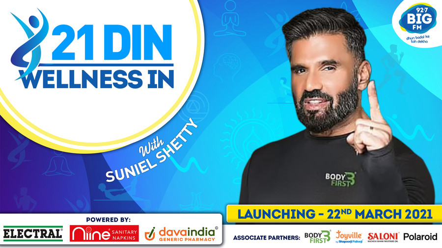TAKING WELLNESS QUOTIENT A NOTCH HIGHER, BIG FM LAUNCHES '21 DIN WELLNESS IN' WITH SUNIEL SHETTY
