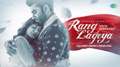 SAREGAMA HAS LAUNCHED ANOTHER HINDI SONG - 'RANG LAGEYA'