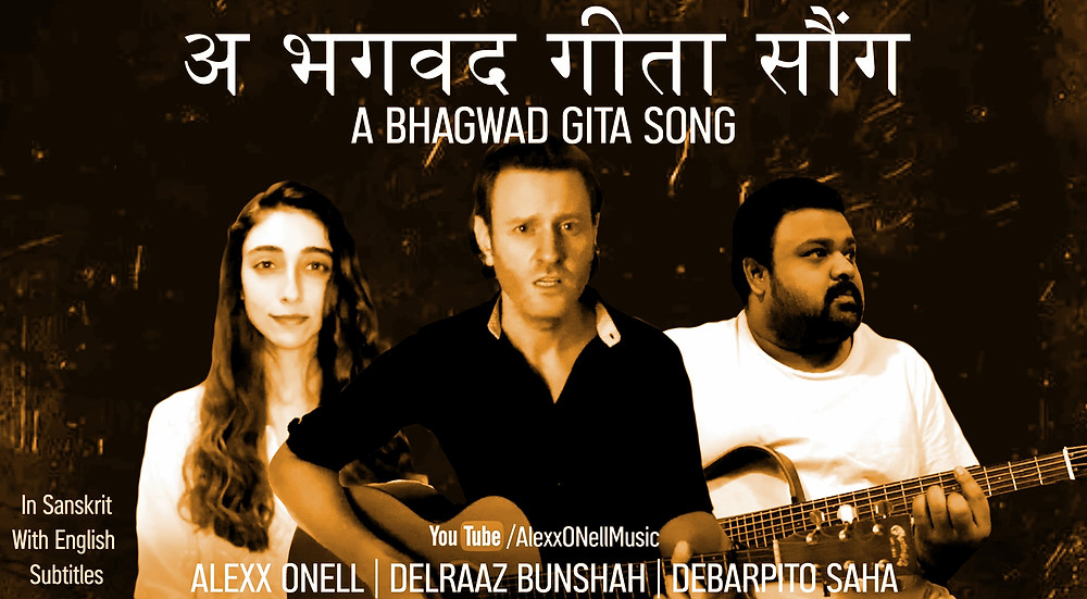 ALEXX ONELL'S 'A BHAGWAD GITA SONG' AN ACOUSTIC ORIGINAL: A TRIBUTE TO THE 'AARYA' TEAM & A 'THANK YOU' TO INDIA