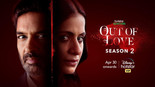 REVENGE TAKES CENTER STAGE AS OUT OF LOVE STARRING PURAB KOHLI AND RASIKA DUGAL RETURNS WITH SEASON2