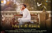 ISHQ-E-DI RAMZA ARUN SINGH'S LATEST SINGLE RAISES STORM ON YOUTUBE