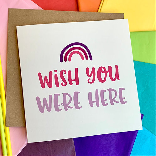 Wish You Were Here - Square 15cm Card