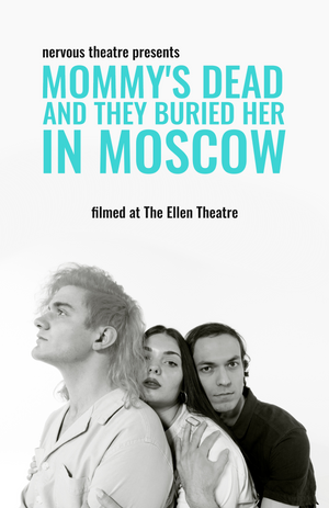 MOMMY'S DEAD AND THEY BURIED HER IN MOSCOW