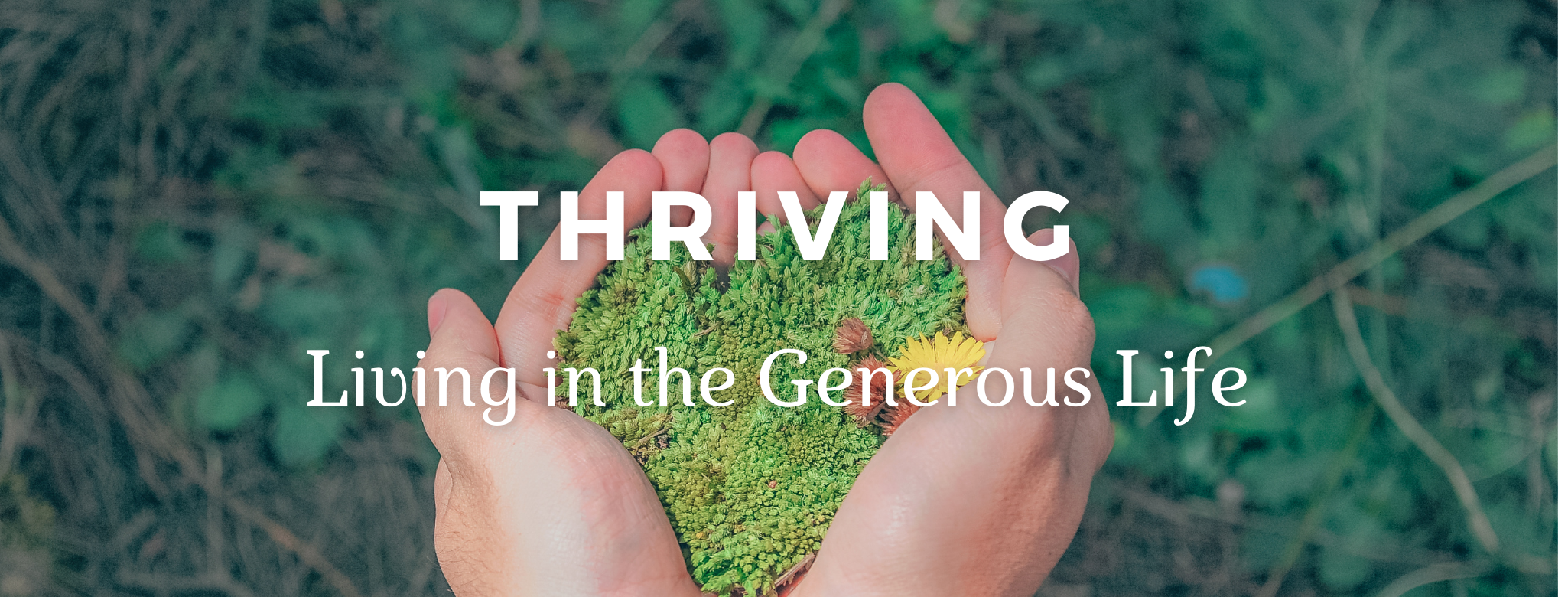 Thriving: Living in the Generous Life - October 2020