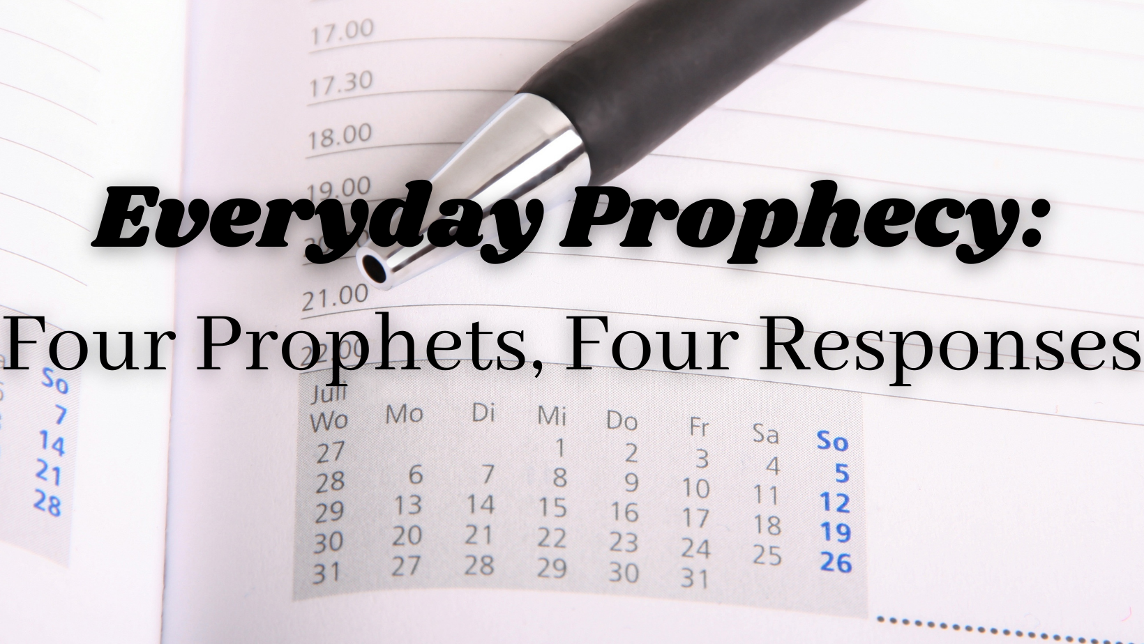 Everyday Prophecy: June/July Worship Series