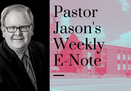 Pastor Jason's E-Note-May 8, 2020