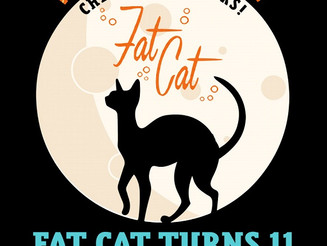 Fat Cat turns the BIG 11 on Friday July 13th