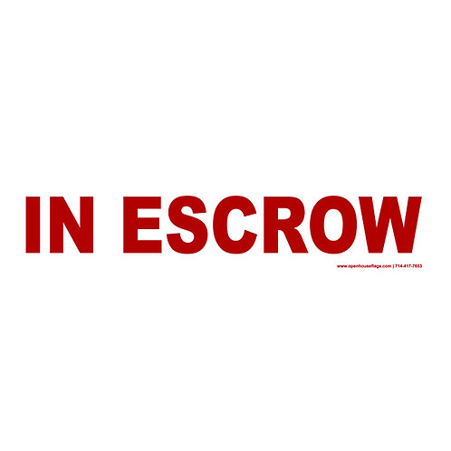 IN ESCROW RIDER (Double Sided) Coroplast 24 x 6